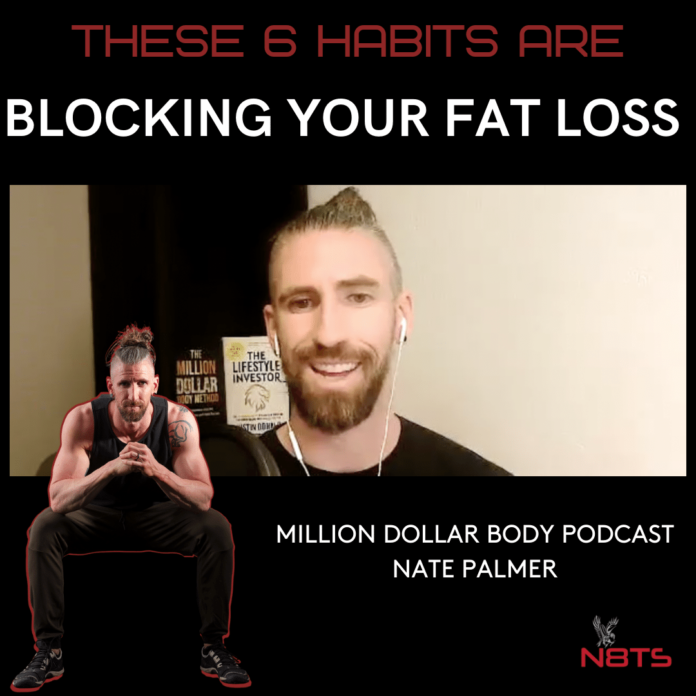 these six habits are blocking your fat loss